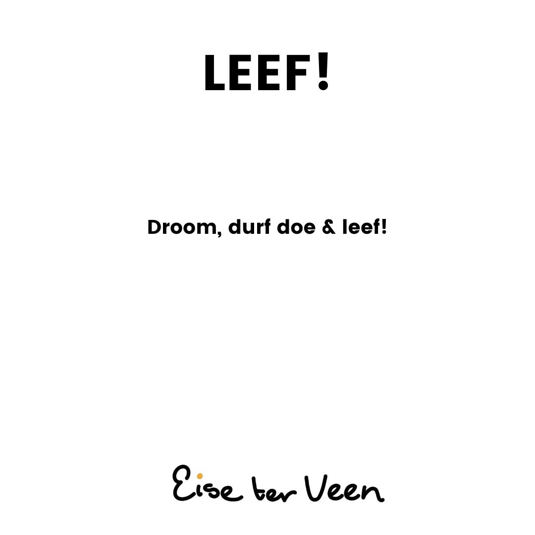 Eise ter Veen -LEEF!