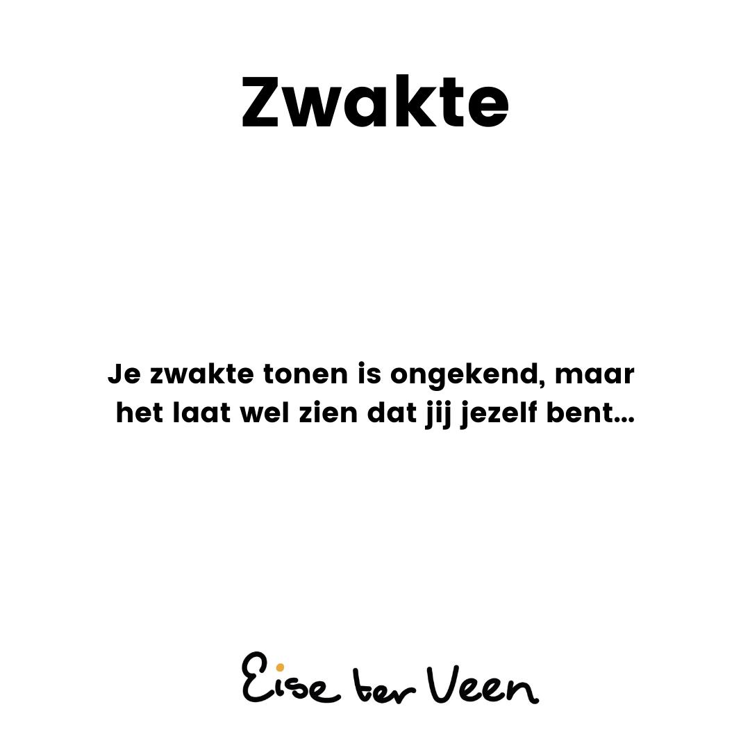 Eise ter Veen - Zwakte